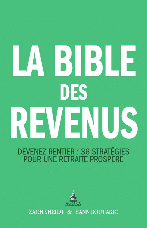 Couverture La Bible des Revenus guide devenez rentier, le guide des 36 strategies pour la retraite